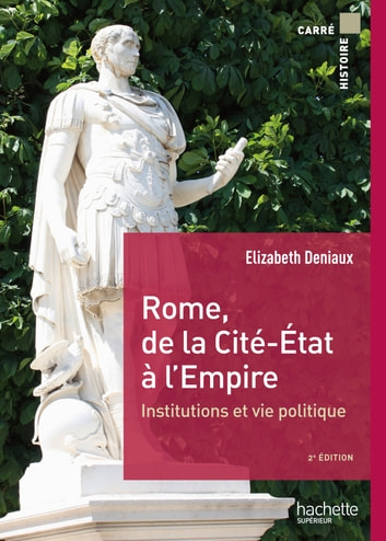 Rome, de la cité État à l'Empire ebook by Elisabeth Deniaux,Michel Balard