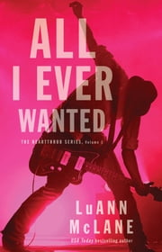 All I Ever Wanted ebook by LuAnn McLane
