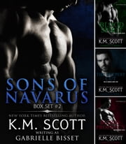 Sons of Navarus Box Set #2 ebook by K.M. Scott,Gabrielle Bisset