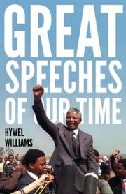 Great Speeches Of Our Time ebook by Hywel Williams