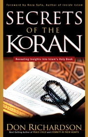 Secrets of the Koran ebook by Don Richardson,Reza Safa