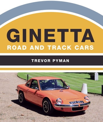 Ginetta - Road and Track Cars ebook by Trevor Pyman