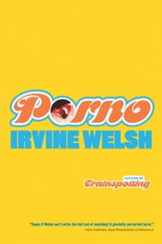Porno ebook by Irvine Welsh