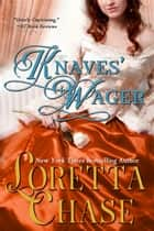 Knaves' Wager ebook by Loretta Chase