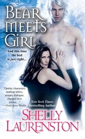 Bear Meets Girl ebook by Shelly Laurenston