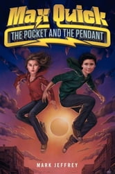 Max Quick - The Pocket and the Pendant ebook by Mark Jeffrey