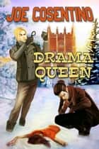 Drama Queen: A Nicky and Noah Mystery ebook by Joe Cosentino
