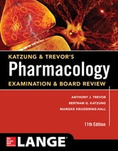 Katzung & Trevor's Pharmacology Examination and Board Review,11th Edition ebook by Anthony Trevor,Bertram Katzung,Marieke Knuidering-Hall