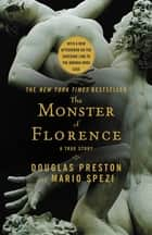 The Monster of Florence ebook by Douglas Preston, Mario Spezi