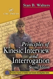 Principles of Kinesic Interview and Interrogation, Second Edition ebook by Walters, Stan B.