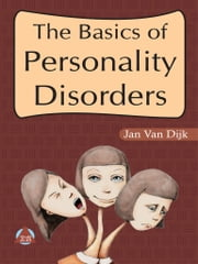 The Basics of Personality Disorders ebook by Jan Van Dijk