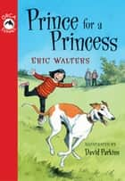 Prince for a Princess eBook by Eric Walters