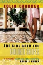 The Girl with the Golden Shoes ebook by Colin Channer