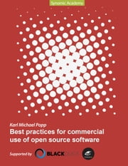 Best Practices for commercial use of open source software - Business models, processes and tools for managing open source software ebook by Karl Michael Popp