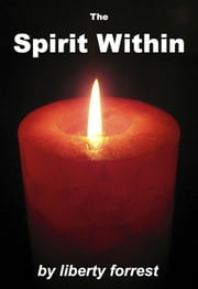 The Spirit Within ebook by Liberty Forrest