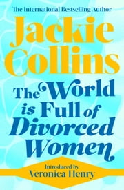 The World is Full of Divorced Women ebook by Jackie Collins
