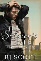 The Soldier's Tale ebook by RJ Scott