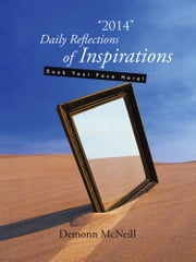 """2014"" Daily Reflections of Inspirations - Book Your Face Here! ebook by Demonn McNeill"