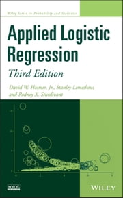 Applied Logistic Regression ebook by David W. Hosmer Jr.,Stanley Lemeshow,Rodney X. Sturdivant