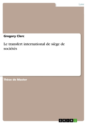 Le transfert international de siège de sociétés ebook by Gregory Clerc