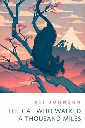 The Cat Who Walked a Thousand Miles - A Tor.Com Original ebook by Kij Johnson