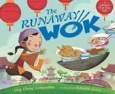 The Runaway Wok - A Chinese New Year Tale ebook by Ying Chang Compestine