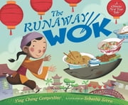 The Runaway Wok - A Chinese New Year Tale ebook by Ying Chang Compestine,Sebastia Serra