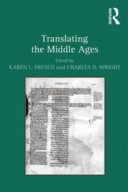 Translating the Middle Ages ebook by Karen L. Fresco,Charles D. Wright
