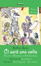 Ci sarà una volta - Favole e mamme in ambulatorio ebook by Andrea Satta, Sergio Staino