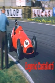 Eugenio Castellotti ebook by Robert Grey Reynolds Jr