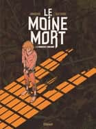 Le Moine Mort - Tome 01 - Le manuscrit condamné ebook by Jean-David Morvan, Scietronc