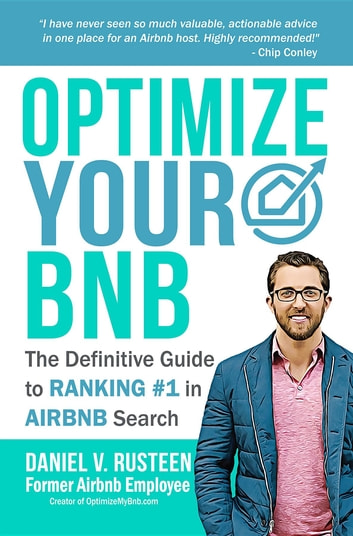 Optimize YOUR Bnb - The Definitive Guide to Ranking #1 in Airbnb Search ebook by Daniel Vroman Rusteen