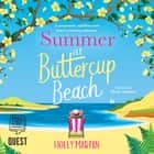 Summer at Buttercup Beach - A gorgeously uplifting and heartwarming romance audiobook by Holly Martin