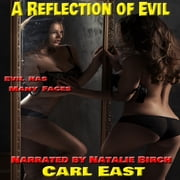 Reflection of Evil, A audiobook by Carl East