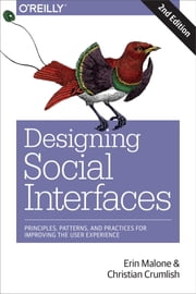 Designing Social Interfaces - Principles, Patterns, and Practices for Improving the User Experience ebook by Christian  Crumlish, Erin  Malone