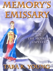 Memory's Emissary ebook by Tara K. Young