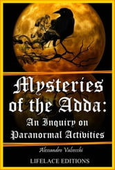 Mysteries of the Adda: An Inquiry on Paranormal Activities ebook by Alessandro Valsecchi