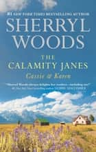 The Calamity Janes: Cassie & Karen: Do You Take This Rebel? (The Calamity Janes, Book 1) / Courting the Enemy (The Calamity Janes, Book 2) ebook by Sherryl Woods