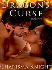 Dragon's Curse ebook by Charisma Knight