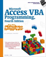 Microsoft Access VBA Programming for the Absolute Beginner, Fourth Edition ebook by Michael Vine