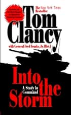Into the Storm - A Study in Command ebook by Tom Clancy, Frederick M. Franks