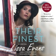 Their Finest - A Novel audiobook by Lissa Evans