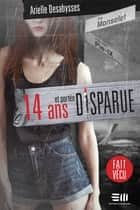 14 ans et portée disparue ebook by Arielle DesAbysses