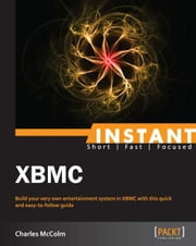 Instant XBMC ebook by Charles McColm