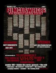 Filmausweider - Das Splattermovies Magazin - Ausgabe 2 - The Cabin in the Woods, Prometheus, Expendables 2, Fathers Day, V/H/S, Chernobyl Diaries, Evidence, Girls Gone Dead, Spezials: Syfy-Monster-Madness, Lost and Found(footage) Interviews: Matt Far - Deutschlands neues Magazin rund um den blutigen Film ebook by Adrian Majewski