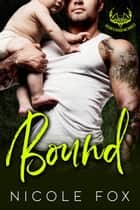 Bound: An MC Romance - Satan's Chaos MC, #3 ebook by