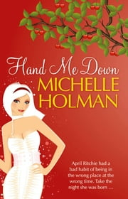 Hand Me Down ebook by Michelle Holman