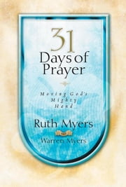 Thirty-One Days of Prayer ebook by Ruth Myers,Warren Myers