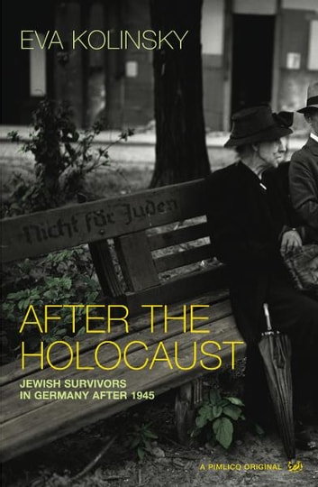 After The Holocaust - Jewish Survivors in Germany after 1945 ebook by Eva Kolinsky