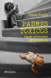 Padres tóxicos ebook by Kobo.Web.Store.Products.Fields.ContributorFieldViewModel